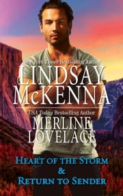 Heart of the Storm & Return to Sender - Heart of the Storm\Return to Sender ebook by Lindsay McKenna, Merline Lovelace