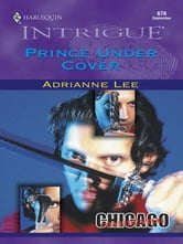 Prince Under Cover ebook by Adrianne Lee