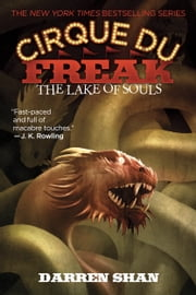 Cirque Du Freak #10: The Lake of Souls - Book 10 in the Saga of Darren Shan ebook by Darren Shan