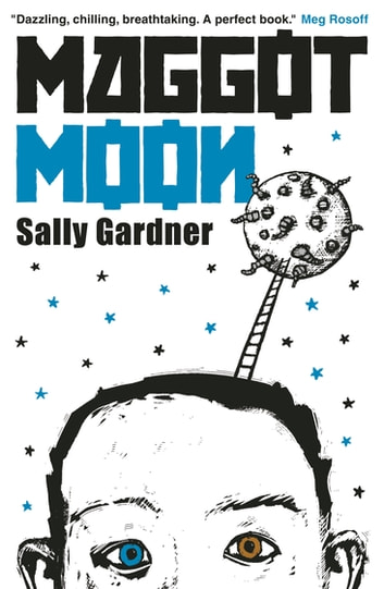 Maggot Moon ebook by Sally Gardner