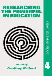 Researching The Powerful In Education ebook by Geoffrey Walford Senior Lecturer in Sociology and Education Policy, Aston Business School, Birmingham.