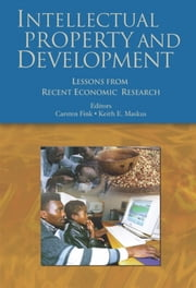 Intellectual Property And Development: Lessons From Recent Economic Research ebook by Maskus Keith E.; Fink Carsten
