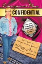 Consignment Shop Confidential ebook by Peggy Ann
