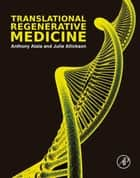 Translational Regenerative Medicine ebook by Anthony Atala, Julie Allickson