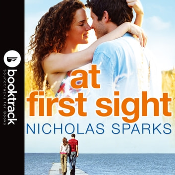 At First Sight - Booktrack Edition audiobook by Nicholas Sparks