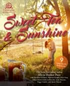 Sweet Tea & Sunshine ebook by Alicia Hunter Pace,Synithia Williams,Kristina Knight,Rina Gray,Jillian David,Kathryn Brocato,Anne Bourne,Peggy Gaddis,Marie Patrick