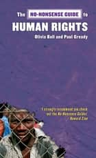 No-Nonsense Guide to Human Rights ebook by Olivia Ball, Paul Gready