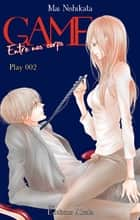 GAME - Entre nos corps - chapitre 2 ebook by Mai Nishikata
