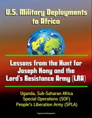 U.S. Military Deployments to Africa: Lessons from the Hunt for Joseph Kony and the Lord\