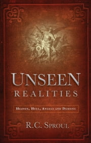 Unseen Realities ebook by Sproul, RC