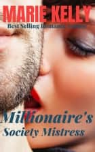 Millionaire's Society Mistress ebook by Marie Kelly