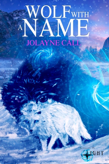 Wolf With a Name ebook by Jolayne L Call