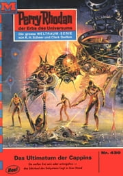 "Perry Rhodan 430: Das Ultimatum der Cappins (Heftroman) - Perry Rhodan-Zyklus ""Die Cappins"" ebook by Clark Darlton"