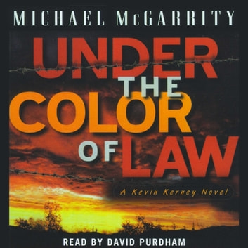 Under The Color Of Law Audiobook By Michael Mcgarrity
