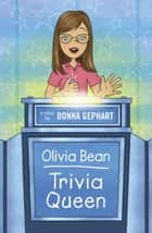 Olivia Bean, Trivia Queen ebook by Donna Gephart