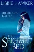 The Sekhmet Bed ebook by Libbie Hawker