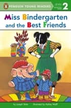 Miss Bindergarten and the Best Friends ebook by Joseph Slate, Ashley Wolff, Natalie Moore
