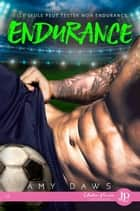 Endurance - Les frères Harris #2 eBook by Amy Daws, Myriam Abbas