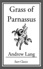 Grass of Parnassus ebook by Andrew Lang