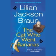 Cat Who Went Bananas audiobook by Lilian Jackson Braun