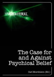 The Case for and Against Psychical Belief ebook by Carl Murchison
