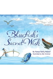 Bluefish's Secret Wish ebook by Ranya Rafiq Malouf,Bob Stuhmer