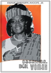 Obaasima: Ideal Woman - Please Assign This Manuscript to Mike Altman ebook by Kwame Okoampa-Ahoofe Jr.