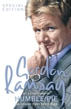 Humble Pie eBook by Gordon Ramsay