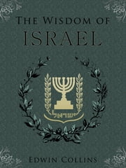 The Wisdom Of Israel ebook by Edwin Collins