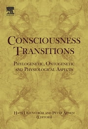 Consciousness Transitions - Phylogenetic, Ontogenetic and Physiological Aspects ebook by