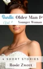 Bundle: Older Man & Younger Woman Vol. 9 (4 short stories) ebook by Rosie Zweet