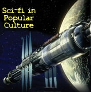 Sci-Fi in Popular Culture ebook by Byron Magnuson