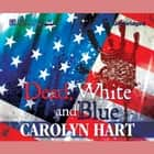 Dead, White, and Blue - A Death on Demand Mystery audiobook by Carolyn Hart