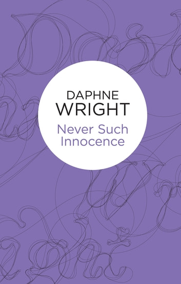 Never Such Innocence ebook by Daphne Wright