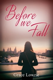 Before We Fall - The Wildham Series ebook by Grace Lowrie