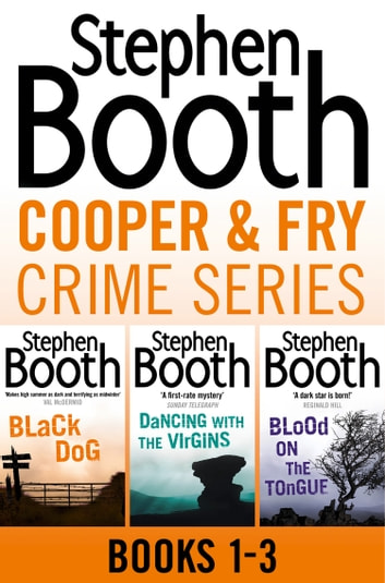 Cooper and Fry Crime Fiction Series Books 1-3: Black Dog, Dancing With the Virgins, Blood on the Tongue ebook by Stephen Booth