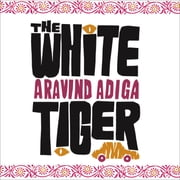 The White Tiger - A Novel audiobook by Aravind Adiga