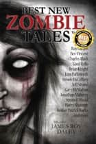 Best New Zombie Tales (Vol. 1) ebook by James Roy Daley