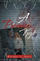 A Promise Kept ebook by RACHEL L. NOTA