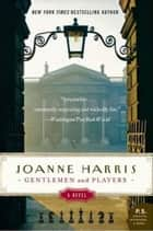 Gentlemen and Players ebook by Joanne Harris