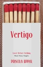 Vertigo ebook by Priscila Uppal