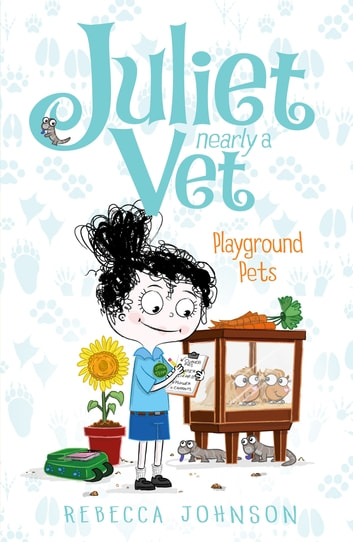 Playground Pets - Juliet Nearly a Vet ebook by Rebecca Johnson