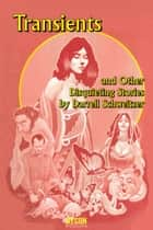 Transients and Other Disquieting Stories ebook by Darrell Schweitzer