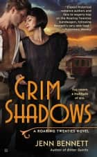 Grim Shadows ebook by Jenn Bennett