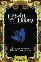 Crystal Doors 3 Sky Realm - Book 3 ebook by Rebecca Moesta, Kevin J. Anderson