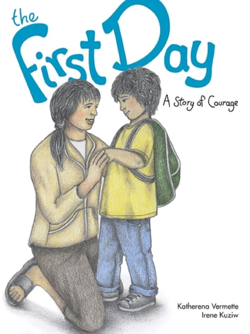 The First Day - A Story of Courage ebook by Katherena Vermette