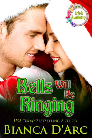 Bells Will Be Ringing ebook by Bianca D'Arc