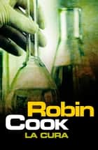 La cura eBook by Robin Cook