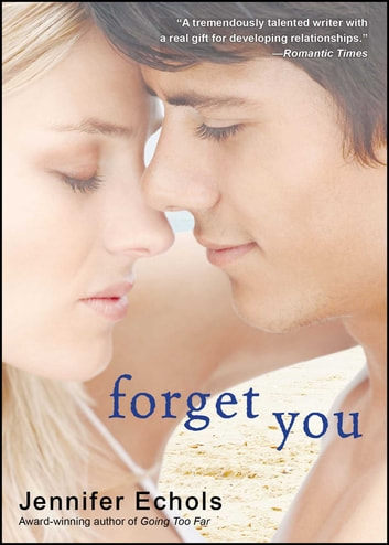 Forget You ebook by Jennifer Echols