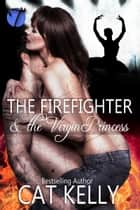 The Firefighter and the Virgin Princess ebook by Cat Kelly